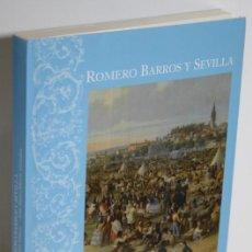 Libros: ROMERO BARROS Y SEVILLA - GONZÁLEZ GÓMEZ, JUAN MIGUEL & ROJAS-MARCOS GONZÁLEZ, JESÚS. Lote 263561085