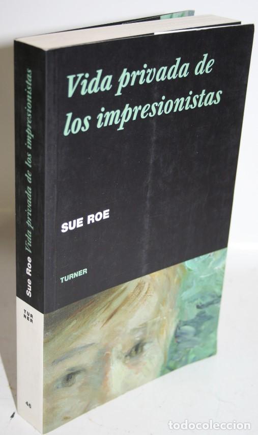 VIDA PRIVADA DE LOS IMPRESIONISTAS - ROE, SUE (Libros sin clasificar)