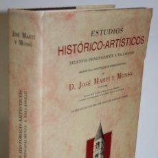 Libros: ESTUDIOS HISTÓRICO-ARTÍSTICOS RELATIVOS PRINCIPALMENTE A VALLADOLID - MARTÍ Y MONSÓ, JOSÉ. Lote 263561100
