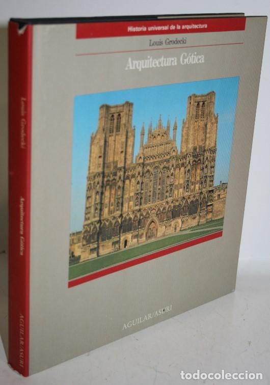 ARQUITECTURA GÓTICA - GRODECKI, LOUIS (Libros sin clasificar)