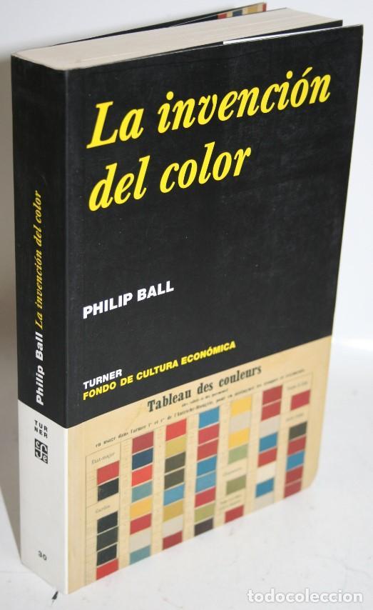 LA INVENCIÓN DEL COLOR - BALL, PHILIP (Libros sin clasificar)