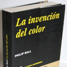 Libros: LA INVENCIÓN DEL COLOR - BALL, PHILIP. Lote 263561120