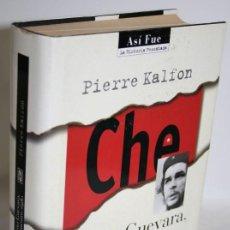 Libros: CHE. ERNESTO GUEVARA, UNA LEYENDA DE NUESTRO SIGLO - KALFON, PIERRE. Lote 263561150