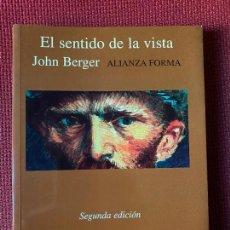 Libros: EL SENTIDO DE LA VISTA. JOHN BERGER. SEGUNDA EDICIÓN. ALIANZA FORMA.. Lote 263565105