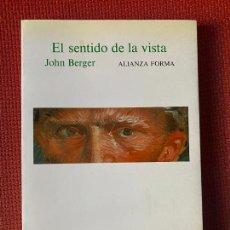 Libros: EL SENTIDO DE LA VISTA. JOHN BERGER. ALIANZA FORMA.. Lote 263565330
