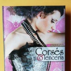 Libros: CORSÉS & LENCERÍA - NOEMÍ MARCOS ALNA. Lote 263631685