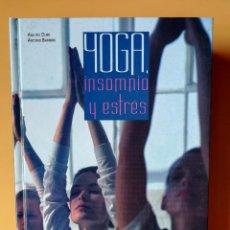 Libros: YOGA, INSOMNIO Y ESTRÉS - ANA DEL OLMO. ANTONIO BARRERO. Lote 263631695