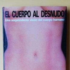Libros: EL CUERPO AL DESNUDO. UNA SORPRENDENTE VISIÓN DEL CUERPO HUMANO - DESMOND MORRIS. Lote 263631700