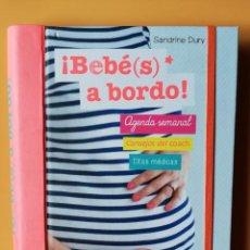 Libros: ¡BEBÉ(S) A BORDO! AGENDA SEMANAL. CONSEJOS DEL COACH. CITAS MÉDICAS - SANDRINE DURY. Lote 263631710