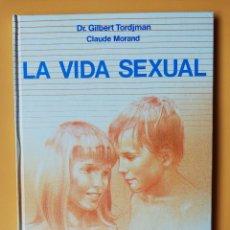 Libros: LA VIDA SEXUAL. ORIENTACIÓN PARA LA FORMACIÓN SEXUAL DE SUS NIÑOS DE 11 A 14 AÑOS - DR. GILBERT TORD. Lote 263631715