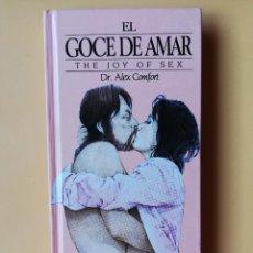 Libros: EL GOCE DE AMAR. THE JOY OF SEX. GUÍA ILUSTRADA DEL AMOR - DR. ALEX COMFORT. Lote 263631725