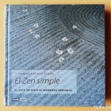 Libros: EL ZEN SIMPLE. EL ARTE DE VIVIR EL MOMENTO PRESENTE - ALEXANDER & ANNELLEN SIMPKINS. Lote 263631735