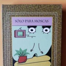 Libros: SOLO PARA MOSCAS - MICHARMUT. Lote 263631750