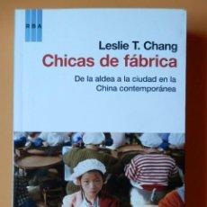 Libros: CHICAS DE FÁBRICA. DE LA ALDEA A LA CIUDAD EN LA CHINA CONTEMPORÁNEA - LESLIE T. CHANG. Lote 263631755