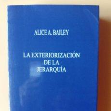 Libros: LA EXTERIORIZACIÓN DE LA JERARQUÍA - ALICE A. BAILEY. Lote 263631875