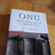 Libros: ONU HISTORIA DE LA CORRUPCIÓN. ERIC FRATTINI. Lote 263641610