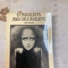 Libros: SIMBOLIST AND DECADENTS. JOHN MILNER. Lote 263757415