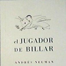 Libros: EL JUGADOR DE BILLAR. - NEUMAN, ANDRÉS.-. Lote 263424505