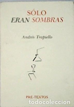 SÓLO ERAN SOMBRAS. - TRAPIELLO, ANDRÉS.- (Libros sin clasificar)