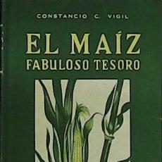 Livros em segunda mão: EL MAÍZ, FABULOSO TESORO. - VIGIL, CONSTANCIO C.-. Lote 263478315