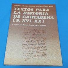 Libros: TEXTOS PARA LA HISTORIA DE CARTAGENA (S. XVI - XX) CAYETANO TORNEL. Lote 264155364
