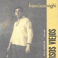 Libros: NUEVOS VERSOS VIEJOS (ENVIO PENINS MENS GRATIS) - FRANCISCO VIGHI EDIC Y PROLOGO ANDRES TRAPIELLO. Lote 263113030