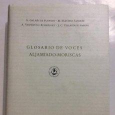 Libros: GLOSARIO DE VOCES ALJAMIADO-MORISCAS GALMES DE FUENTES BIBLIOTECA ARABO-ROMANICA. Lote 264988634