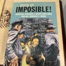 Libros: LIBRO ESTO ES IMPOSIBLE. Lote 264990119