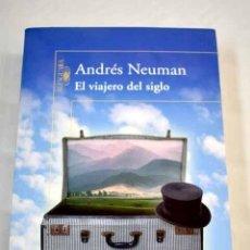 Libros: EL VIAJERO DEL SIGLO.- NEUMAN, ANDRÉS. Lote 265401794