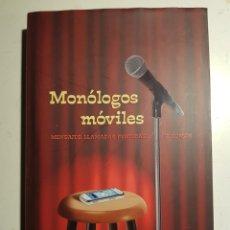 Libros: MONOLOGOS MOVILES MENSAJES,LLAMADAS PERDIDAS ..Y HUMOR. Lote 265850129