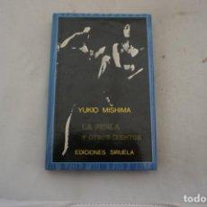 Libros: 7E/ YUKIO MISHIMA - LA PERLA Y OTROS CUENTOS / EDICIONES SIRUELA. Lote 265890608