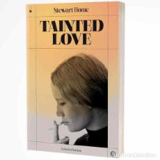 Libros: TAINTED LOVE (STEWART HOME). Lote 265980678