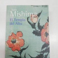 Libros: EL TEMPLO DEL ALBA (EL MAR DE LA FERTILIDAD 3). YUKIO MISHIMA. 2009. NUEVO. LITERATURA JAPONESA. Lote 265992188
