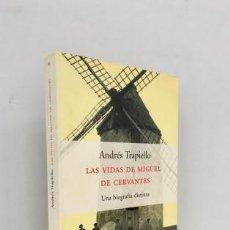 Libros: LAS VIDAS DE MIGUEL DE CERVANTES. UNA BIOGRAFÍA DISTINTA - TRAPIELLO, ANDRÉS (1953-). Lote 266037673