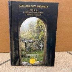 Livros em segunda mão: PAISAJES CON MEMORIA. VIAJE A LOS PUEBLOS DESHABITADOS DEL ALTO ARAGÓN. - ACÍN FANLO,JOSÉ LUIS.. Lote 266497733