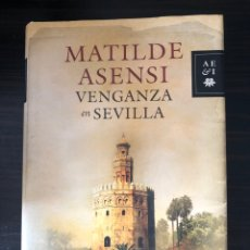 """Libros: LIBRO """"VENGANZA EN SEVILLA"""", MATILDE ASENSI. Lote 266560473"""