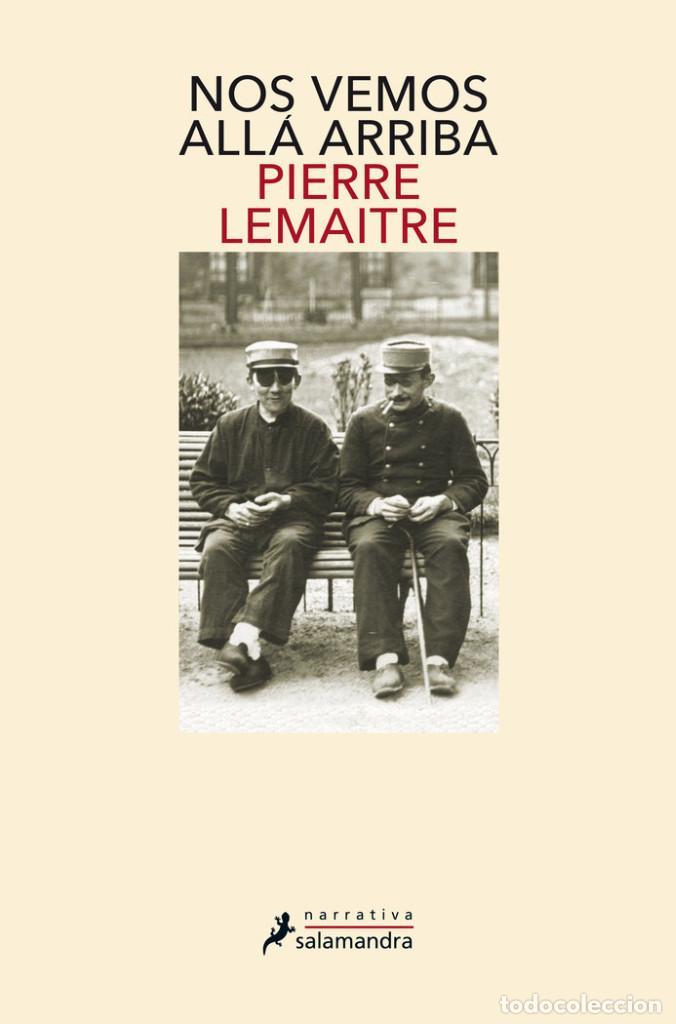 NARRATIVA. NOVELA. NOS VEMOS ALLÁ ARRIBA - PIERRE LEMAITRE (Libros Nuevos - Literatura - Narrativa - Aventuras)