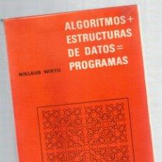 Livres: ALGORITMOS + ESTRUCTURAS DE DATOS = PROGRAMAS - NIKLAUS WIRTH. Lote 266733808