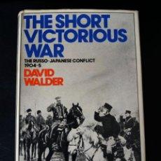 Livros em segunda mão: THE SHORT VICTORIOUS WAR. THE RUSSO-JAPANESE CONFLICT 1904-5. - WALDER, DAVID:. Lote 266963029