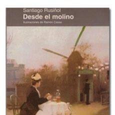 Libros: RUSIÑOL (SANTIAGO). DESDE EL MOLINO. Lote 267045694