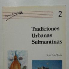 Libri di seconda mano: TRADICIONES URBANAS SALMANTINAS , JOSE LUIS YUSTE , DIPUTACION DE SALAMANCA , 1986. Lote 264227644