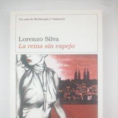 Libros: LA REINA SIN ESPEJO LORENZO SILVA DESTINO. Lote 267462154