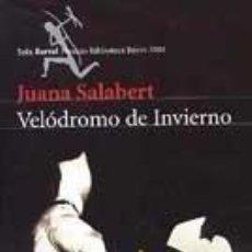 Libros: VELÓDROMO DE INVIERNO - JUAN SALABERT. Lote 267549424