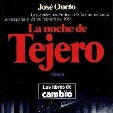 Libros: LA NOCHE DE TEJERO - JOSÉ ONETO. Lote 267550359