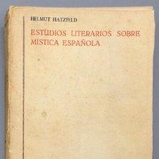 Libros: ESTUDIOS LITERARIOS SOBRE MÍSTICA ESPAÑOLA - HELMUT HATZFELD. Lote 267553469