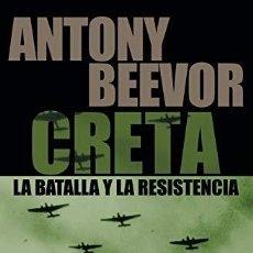 Livres: CRETA. LA BATALLA Y LA RESISTENCIA - BEEVOR, ANTONY. Lote 267568714