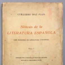 Libros: SÍNTESIS DE LA LITERATURA ESPAÑOLA, CON NOCIONES DE LITERATURA UNIVERSAL. TOMO I: SIGLOS XII-XVII -. Lote 267570049