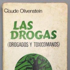 Libros: LAS DROGAS. DROGADOS Y TOXICÓMANOS - CLAUDE OLIVENSTEIN. Lote 267571554
