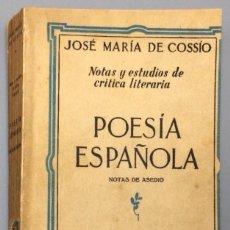 Libros: NOTAS Y ESTUDIOS DE CRÍTICA LITERARIA: POESÍA ESPAÑOLA. NOTAS DE ASEDIO - JOSÉ MARÍA DE COSSÍO. Lote 267573959