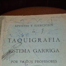 Libros: APUNTES Y EJERCICIOS DE TAQUIGRAFIA SISTEMA GARRIGA.. Lote 267599884